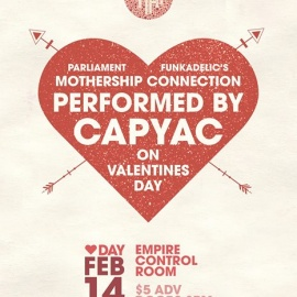 Parliament Funkadelic's Mothership Connection Performed by CAPYAC | Valentine's Day at EMPIRE