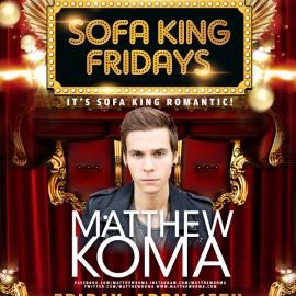 SOFA KING FRIDAYS PRESENTS: Matthew Koma @ ROYALE