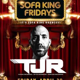 SOFA KING FRIDAYS PRESENTS: TJR @ ROYALE