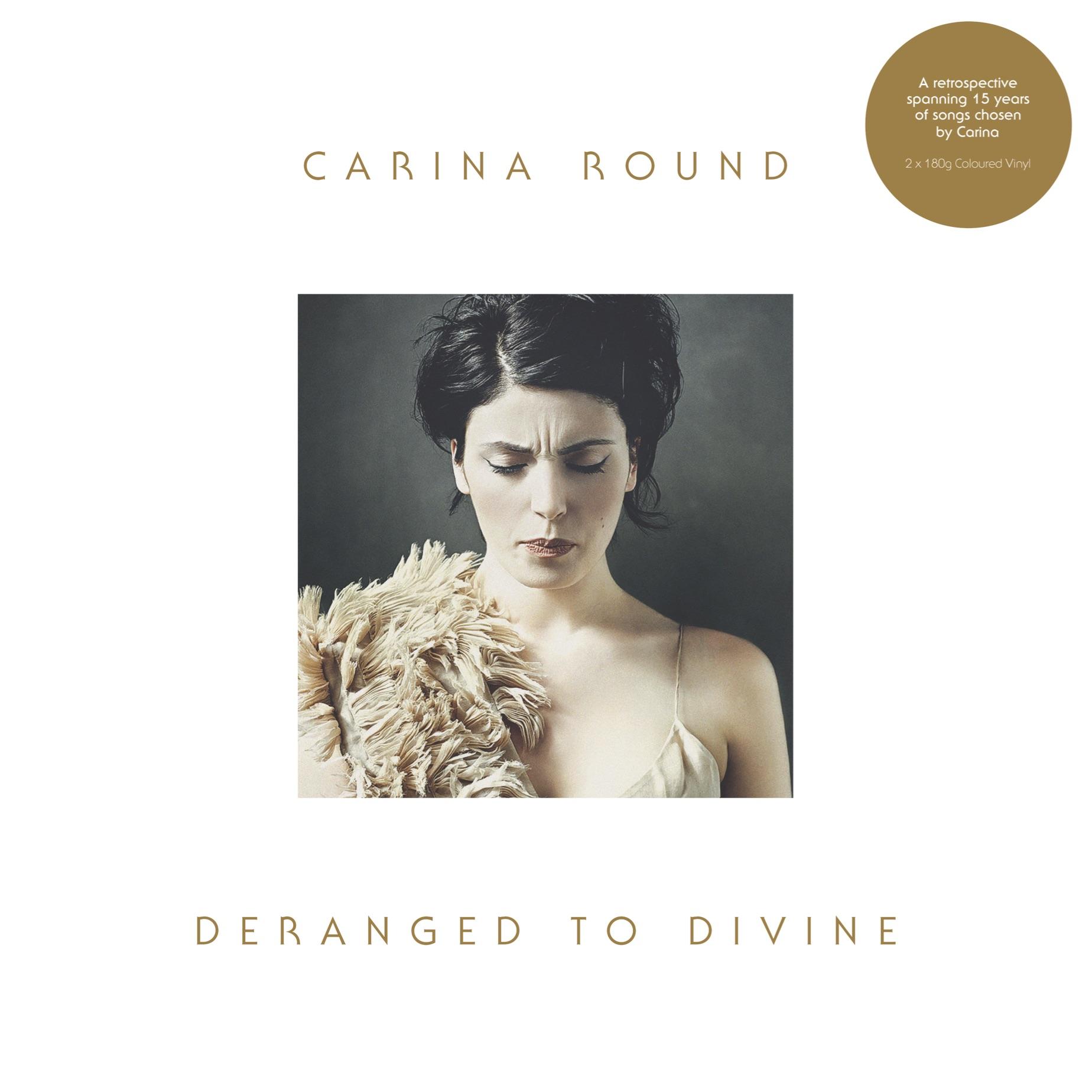 Carina round   deranged to divine