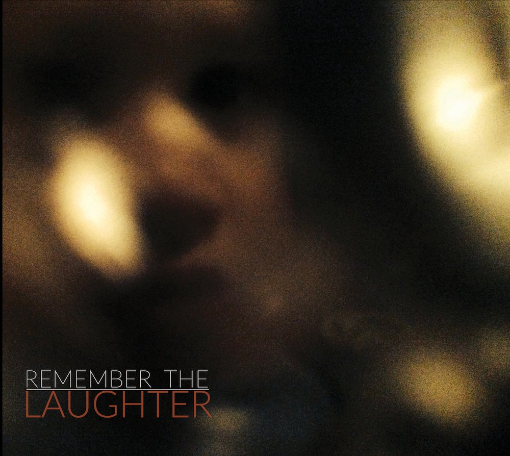 Remember the laughter