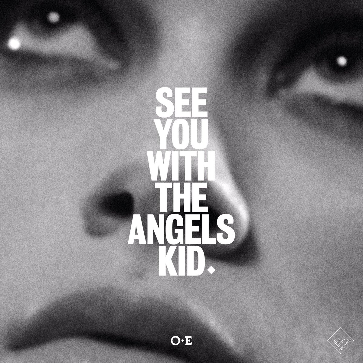 See you with the angels kid