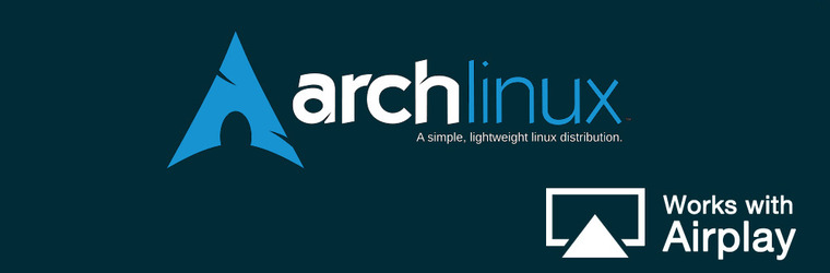 Arch-airplay