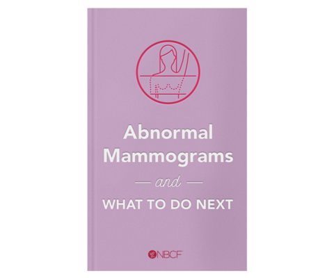 Abnormal Mammograms and What to Do Next, a free eBook from National Breast Cancer Foundation.