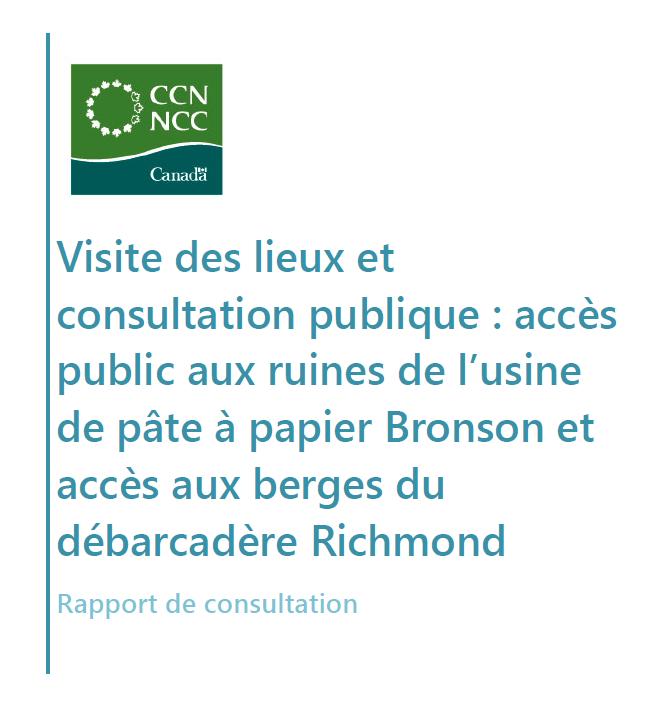 Rapport de consultation : accès public aux ruines de l'usine de pâte à papier Bronson et accès aux berges du débarcadère Richmond