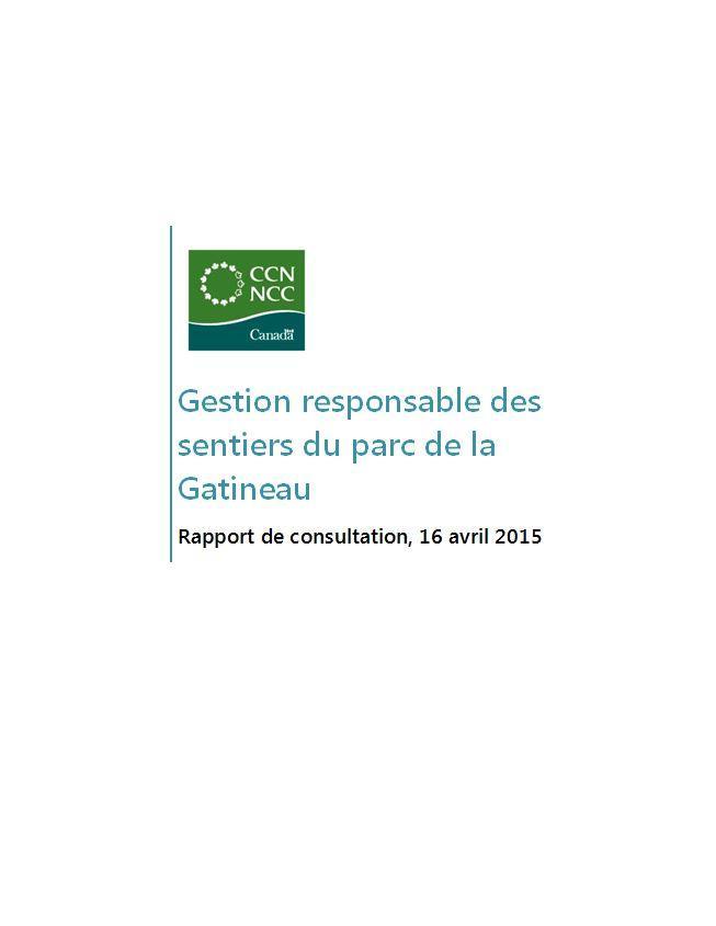 Gestion responsable des sentiers du parc de la Gatineau - Rapport de consultation, 16 avril 2015