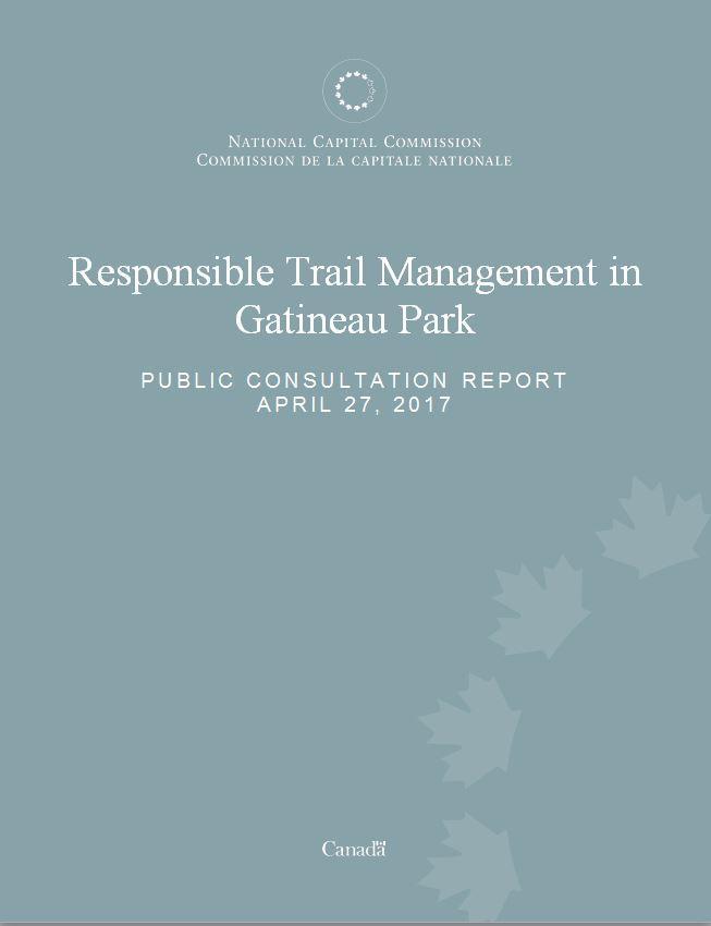 Responsible Trail Management in Gatineau Park - Public Consultation Report - April 27, 2017