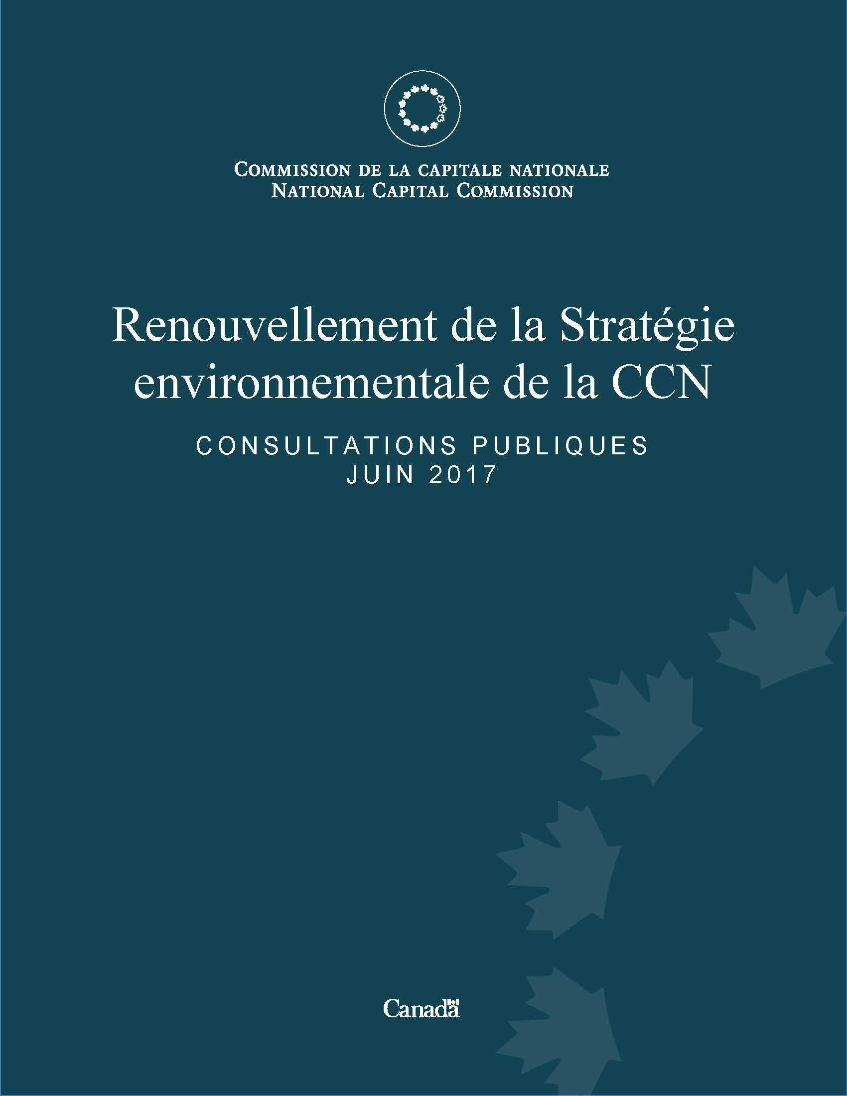 Renouvellement de la Stratégie environnementale de la CCN Consultations Publiques Juin 2017