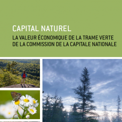 Capital Naturel - La valeur économique de la trame verte de la Commission de la capitale nationale