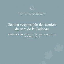 Gestion responsable des sentiers  du parc de la Gatineau - Rapport de consultation publique - 27 avril 2017