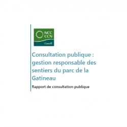 Gestion responsable des sentiers du parc de la Gatineau - Rapport de consultation publique