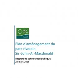Plan d'aménagement du parc riverain Sir-John-A.-Macdonald - Rapport de consultation publique - 2016