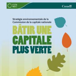 Stratégie environnementale de la Commission de la capitale nationale - Bâtir une capitale plus verte