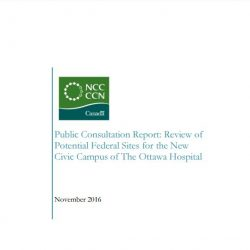 Public Consultation Report: Review of Potential Federal Sites for the New Civic Campus of The Ottawa Hospital