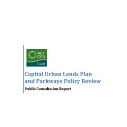 Capital Urban Lands Plan and Parkways Policy Review - Public Consultation Report