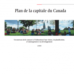 Plan de la capitale du Canada Un nouveau siècle consacré à l'élaboration d'une vision, à la planification, à l'aménagement et au développement 1999