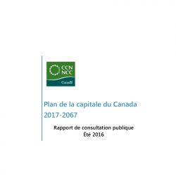 Plan de la capitale du Canada 2017-2067 - Rapport de consultation publique Été 2016