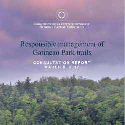 Consultation Report March 8, 2017-  Responsible management of Gatineau Park trails