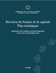 Révision du Sentier de la capitale Plan stratégique - Rapport de consultation