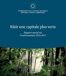 Bâtir une capitale plus verte - Rapport annuel sur l'environnement 2016-2017