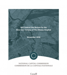 NCC Federal Site Review for the New Civic Campus of The Ottawa Hospital