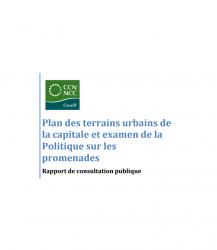 Plan des terrains urbains de la capitale et examen de la Politique sur les promenades - Rapport de consultation publique