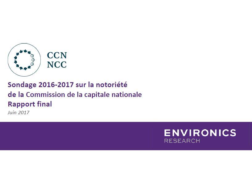 Sondage 2016-2017 sur la notoriété de la Commission de la capitale nationale Rapport final