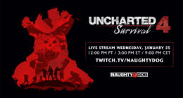 Uncharted 4: Survival Live Stream Set for Wednesday, January 25