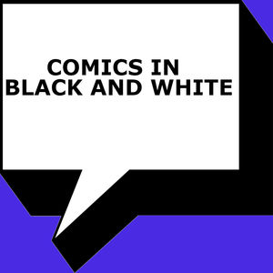 Comics In Black and White