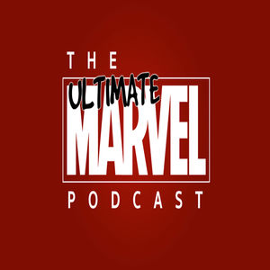 Ultimate Marvel Podcast