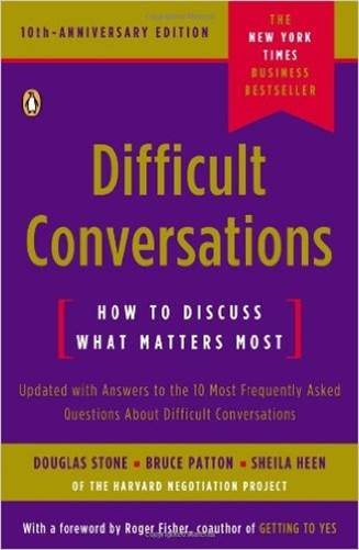 life changing books - Difficult Conversations by Douglas Stone, Bruce Patton and Sheila Heen