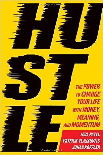 Hustle: The Power to Charge your Life with Money, Meaning, and Momentum - best entrepreneurship books
