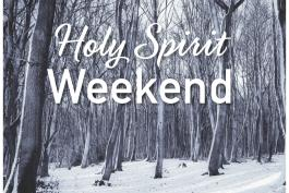 Holy Spirit Weekend Itinerary