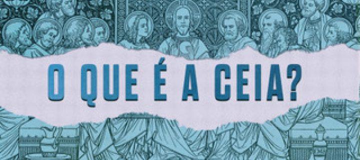 O que é a Ceia?