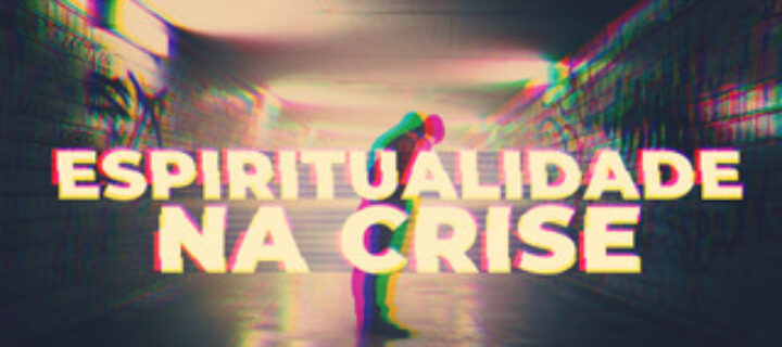 Espiritualidade na Crise
