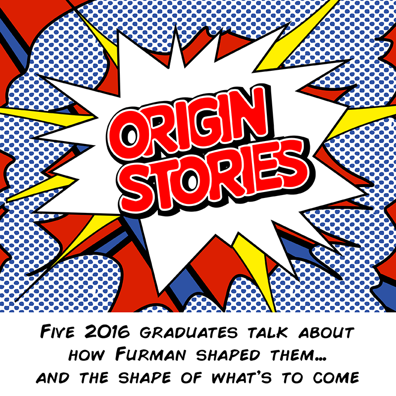 Furman Origin Stories 2016