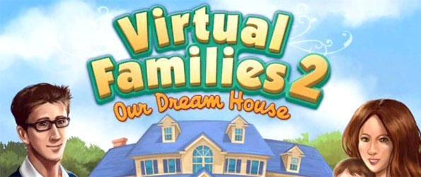 Virtual Families 2: Our Dream House - Grow your family and help them to become happy in this entertaining game, Virtual Families 2: Our Dream House.