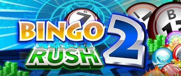 Bingo Rush 2 - Enjoy a fast paced and stunning bingo game free on Facebook.