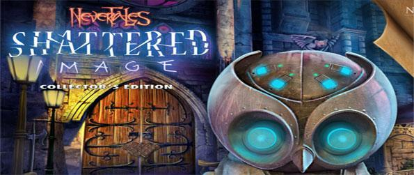 Nevertales: Shattered Image Collector's Edition - Enjoy a fabulous adventure hidden object game and save your kidnapped daughter.
