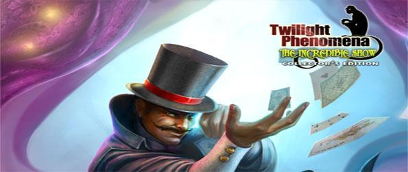 Twilight Phenomena: The Incredible Show - Rescue your Sister from a Sinister Circus Master in a Strange but Brilliant Adventure.