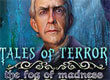 Games Like Tales of Terror: The Fog of Madness Collector's Edition