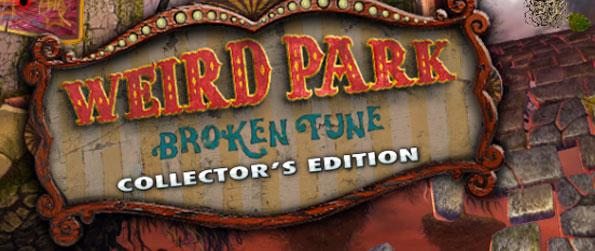 Weird Park: Broken Tune Collector's Edition - Explore Fairy Gate and dive deeper into the mystery of the joker and the clown.