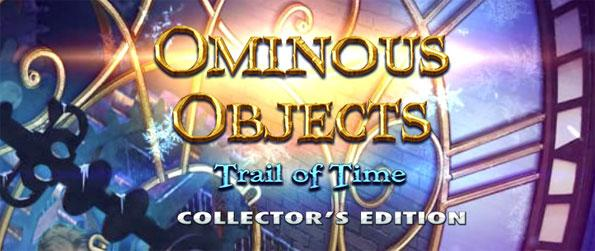 Ominous Objects: Trail of Time - Solve the mystery that has struck panic into the hearts of the people of Glockenverk.