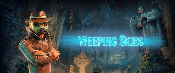 Weeping Skies - Play this sensational hidden object game that'll take you through a rollercoaster of emotions.