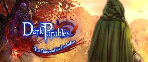 Dark Parables: The Thief and the Tinderbox - Immerse yourself in this exciting continuation of the critically acclaimed hidden object game series.