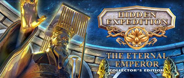 Hidden Expedition: The Eternal Emperor Collector's Edition - Explore the tomb of Emperor Qin Shi Huang Di and discover the mysteries within.