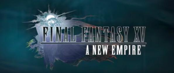 Final Fantasy XV: A New Empire - Play a fresh new take on Final Fantasy XV with Final Fantasy XV: A New Empire.