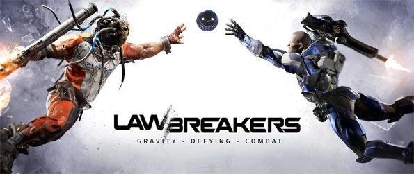 LawBreakers - A fast paced, furious and gut wrenching successor to Unreal Tournament.