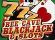 Bee Cave Blackjack Casino and Slots
