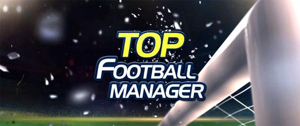 Top Football Manager - Manage your own football club in Top FM Manager.